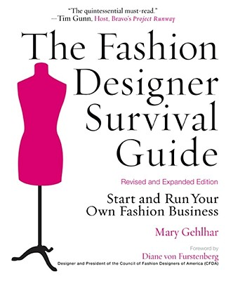 The Fashion Designer Survival Guide By Gehlhar, Mary/ Posen, Zac